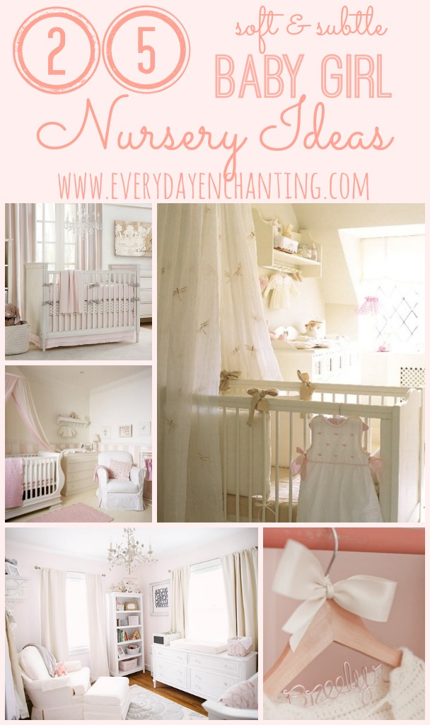 25 Soft & Subtle Baby Girl Nursery Ideas