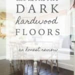All About Our Dark Hardwood Floors | A review and the pros and cons of having handscraped dark hardwood flooring in your home. I share my reasoning and favorite cleaning tips.