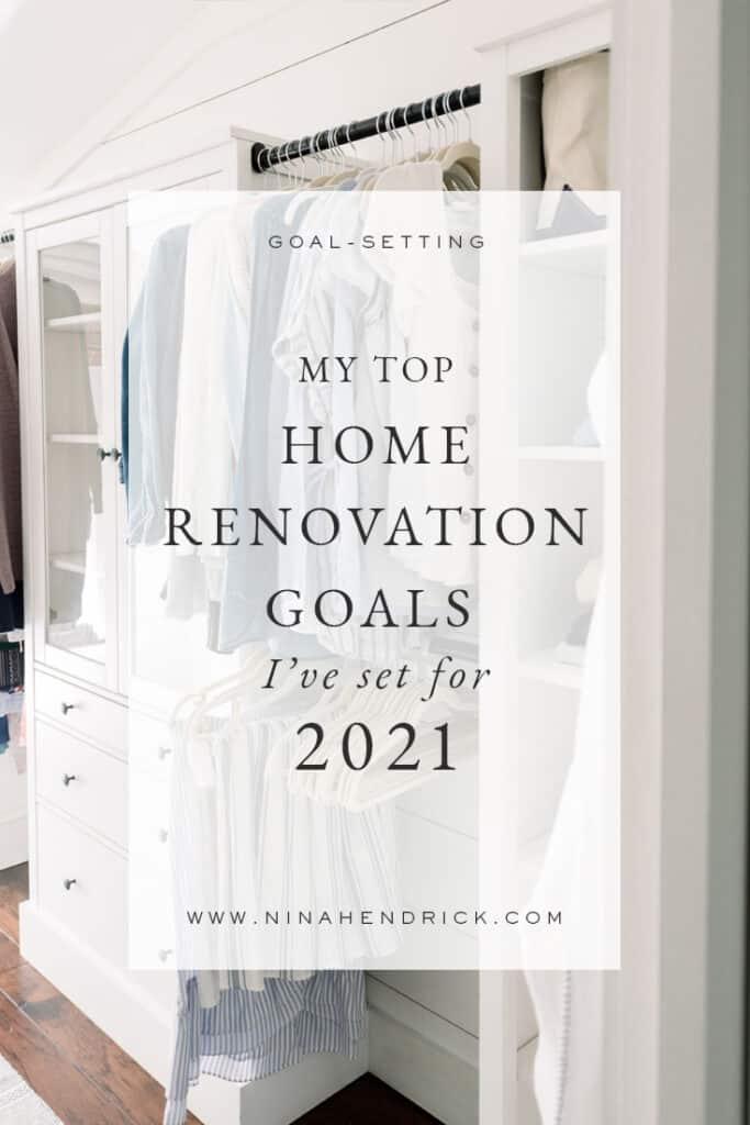 The Biggest Home Renovation Goals I've Set for 2021