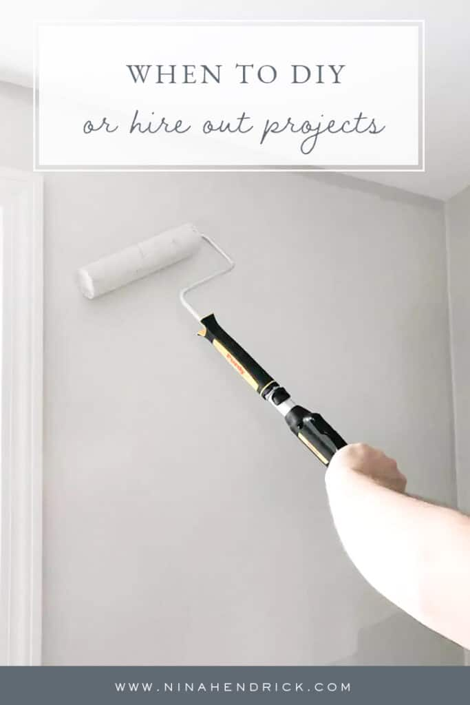 When to DIY or Hire Out Projects — painting is a skill that can easily be learned and makes the biggest difference in your renovation.